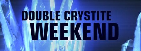 FireFall Double Crystite Weekend